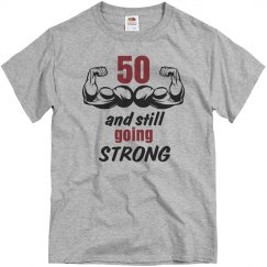 50 and still going strong birthday shirt
