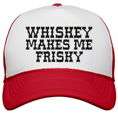 Whiskey Makes Me Frisky