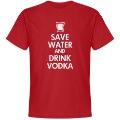 Save Water & Drink Vodka