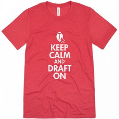 Keep Calm And Draft On