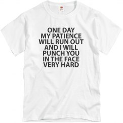 My Patience Will Run Out Shirt