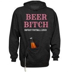 Fantasy Football Loser Beer Bitch Hoodie