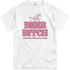Beer Bitch Fantasy Football Loser Shirt