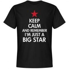 Keep Calm I'm a Big Star