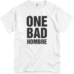 One Bad Hombre With A Bad Ombre Trump Joke