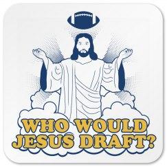 Drafting Jesus Coaster