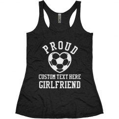 Proud Soccer Girlfriend Custom