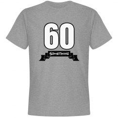 60 something birthday shirt