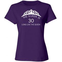 The queen is 30