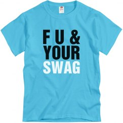 F U & Your Swag