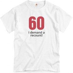 60 I demand a recount birthday shirt