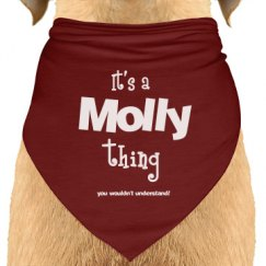 It's a Molly thing dog bandana