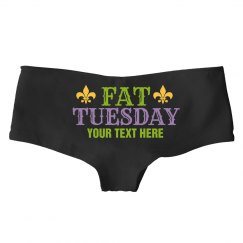 Custom Fat Tuesday Panties