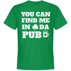 You Can Find Me In Da Pub St Patricks Day Shirt