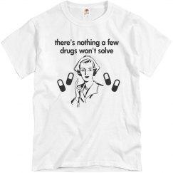 Nothing Drugs Won't Solve