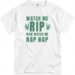 Watch Me Rip Then Watch Me Nap