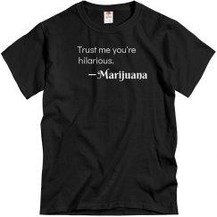 Ur Hilarious, Marijuana