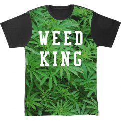 I'm A Weed King All Over Print