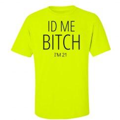 ID Me Bitch I'm 21 Neon
