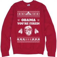 Obama You're Fired! Trump Sweater
