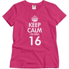 Keep calm I'm only 16