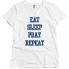 Eat, Sleep, Pray, Repeat