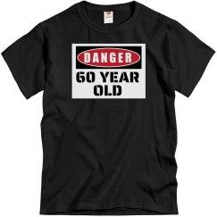 Danger 60 year old shirt