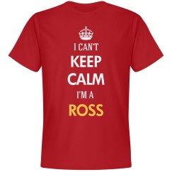 I can't keep  calm I'm a Ross