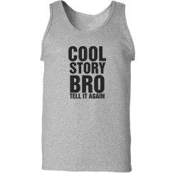 Cool Story Bro Tank