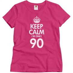 Keep calm I'm only 90