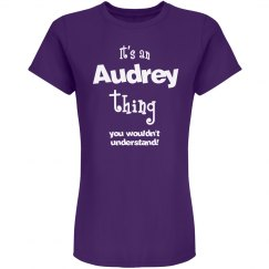 It's an Audrey thing you wouldn't understand