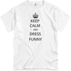 KEEP CALM AND DRESS FUNNY