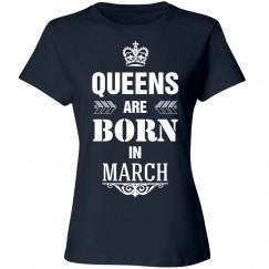 Queens are born in march