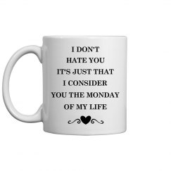 You Are The Monday Of My Life