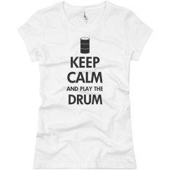 Keep calm and play the drum