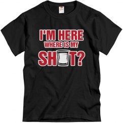 I'm Here Where Is My Shot