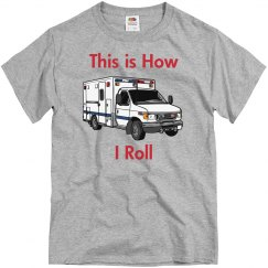 This Is How I Roll EMS