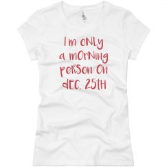 I am a Morning person on Dec 25th