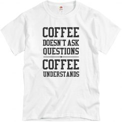 Only Coffee Understand Me