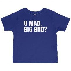 U Mad, Big Bro?