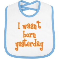 I Wasn't Born Yesterday