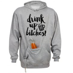 Drink Up Bitches Drinking Hoodie