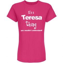 It's a Teresa thing