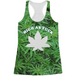 High As Fuck All Over Sublimation