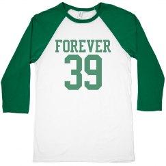 Forever 39 birthday shirt
