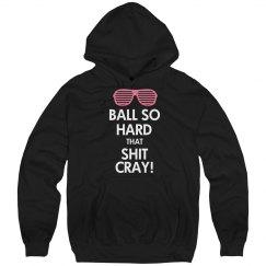 Ball So Hard Hoodie