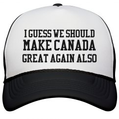 Make Canada Great Again Also