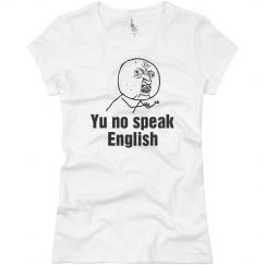 No Speak English T-Shirt