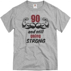 90 and still going strong birthday shirt