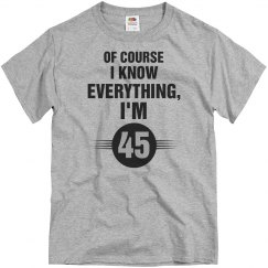Of course I know everything I'm 45
